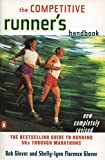 Glover, Bob: The Competitive Runner's Handbook: The Bestselling Guide to Running 5Ks Through Marathons