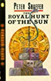 Shaffer, Peter: The Royal Hunt of the Sun: A Play Concerning the Conquest of Peru