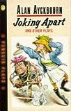 Alan Ayckbourn: Joking Apart and Other Plays