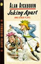 Joking Apart and Other Plays by Alan…