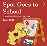 Hill, Eric: Spot Goes to School. Eric Hill