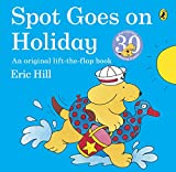 Hill, Eric: Spot Goes on Holiday