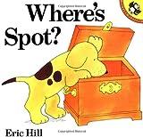 Hill, Eric: Where's Spot?