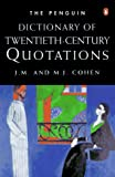 Cohen, J.M.: The Penguin Dictionary of Twentieth-Century Quotations