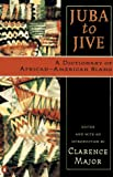 Major, Clarence: Juba to Jive: A Dictionary of African-American Slang