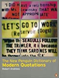 Andrews, Robert: New Penguin Dictionary of Modern Quotations