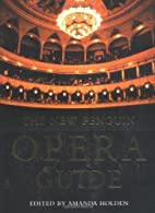 The New Penguin Opera Guide (Penguin…