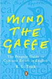 Trask, R. L.: Mind the Gaffe: The Penguin Guide to Common Errors in English