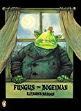 Briggs, Raymond: Fungus the Bogeyman (Picture Puffin)