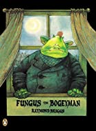Fungus the Bogeyman by Raymond Briggs