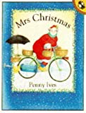 Ives, Penny: Mrs. Christmas (Picture Puffin)