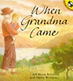 Walsh, Jill Paton: When Grandma Came (Picture Puffins)