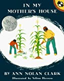 Clark, Ann Nolan: In My Mother's House