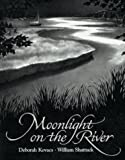 Kovacs, Deborah: Moonlight on the River