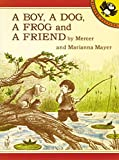 Mayer, Mercer: A Boy, a Dog, a Frog, and a Friend (Boy, Dog, Frog)