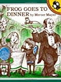 Mayer, Mercer: Frog Goes to Dinner