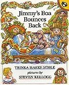 Jimmy's Boa Bounces Back by Trinka…
