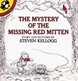 Kellogg, Steven: The Mystery of the Missing Red Mitten
