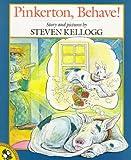 Kellogg, Steven: Pinkerton, Behave!