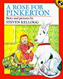 Kellogg, Steven: A Rose for Pinkerton (Picture Puffin)
