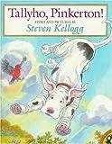 Kellogg, Steven: Tallyho, Pinkerton! (Picture Puffins)