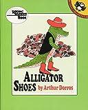 Dorros, Arthur: Alligator Shoes (Reading Rainbow)