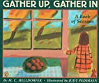 Gather up, Gather In: A Book of Seasons by…