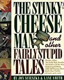 Jon Scieszka: The Stinky Cheese Man and Other Fairly Stupid Tales (Picture Puffin)