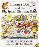 Noble, Trinka Hakes: Jimmy's Boa and the Big Splash Birthday Bash