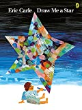 Eric Carle: (Draw Me a Star) By Eric Carle (Author) Paperback on (Mar , 1995)