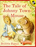 Potter, Beatrix: The Tale of Johnny Town-mouse (Picture Puffin)