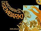 Aardvarks, Disembark! by Ann Jonas