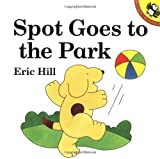 Hill, Eric: Spot Goes To The Park