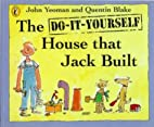 The Do-it-yourself House That Jack Built…