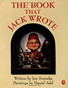 The Book that Jack Wrote by Jon Scieszka
