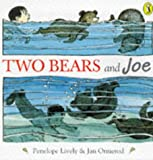 Lively: Two Bears and Joe