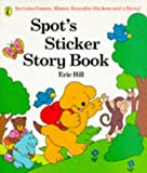 Hill, Eric: Spot's Sticker Story Book (Puffin Spot books)