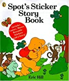Hill, Eric: Spot's Sticker Story Book