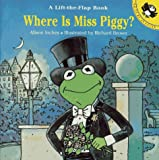 Inches, Alison: Where Is Miss Piggy? (Lift-the-Flap)