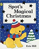 Hill, Eric: Spot's Magical Christmas