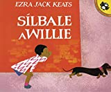 Keats, Ezra Jack: Silbale a Willie (Picture Puffins) (Spanish Edition)
