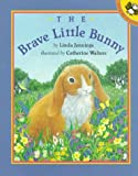 Jennings, Linda: The Brave Little Bunny (Picture Puffins)