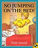 Tedd Arnold: No Jumping on the Bed!