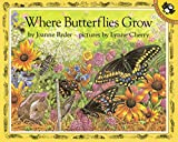 Ryder, Joanne: Where Butterflies Grow (Picture Puffins)