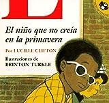 Clifton, Lucille: Nino Que No Creia en la Primavera, El (Spanish Edition)