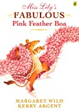 Wild, Margaret: Miss Lily's Fabulous Pink Feather Boa: Library Edition