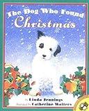 Linda Jennings: The Dog Who Found Christmas