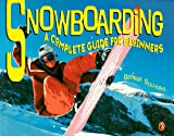 Sullivan, George: Snowboarding: A Complete Guide for Beginners