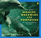 All about Whales, Dolphins & P by Doug…