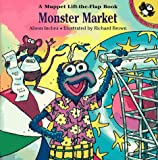 Inches, Alison: Monster Market: A Muppet Lift-the-Flap Book (Muppets)